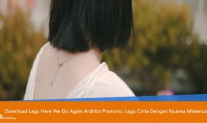 Download Lagu Here We Go Again Ardhito Pramono