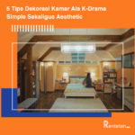 5 Tips Dekorasi Kamar Ala K-Drama, Simple Sekaligus Aesthetic