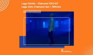 Download Lagu Nothin Chanyeol EXO-SC, Lagu Solo Chanyeol dan 1 Billions