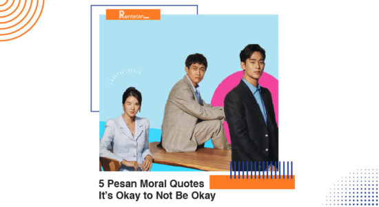 5 Pesan Moral Quotes It's Okay to Not Be Okay Yang Paling Membekas di Hati Penonton