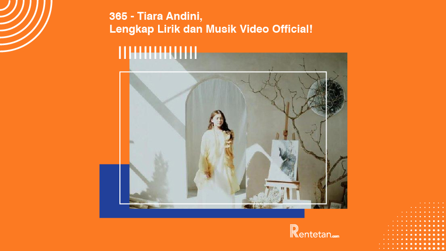 Download Lagu 365 Tiara Andini, Lengkap Lirik dan Musik Video Official!