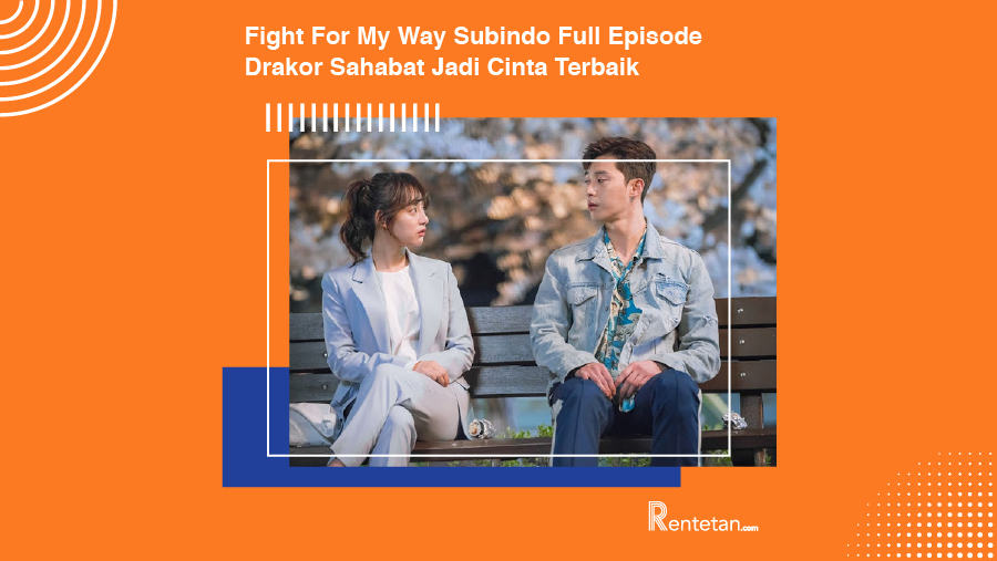 Nonton Fight For My Way Subindo Full Episode, Drakor Sahabat Jadi Cinta Terbaik