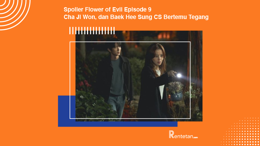 Spoiler Flower of Evil Episode 9, Cha Ji Won, dan Baek Hee Sung CS Bertemu Tegang