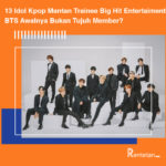 13 Idol Kpop Mantan Trainee Big Hit Entertaiment, BTS Awalnya Bukan Tujuh Member