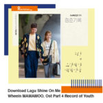 Download Lagu Shine On Me Wheein MAMAMOO, Ost Part 4 Record of Youth