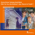 Drama Korea Tentang Anak Muda, Pilih 'Do You Like Brahms' atau 'Record of Youth'