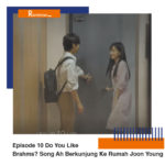 Spoiler Episode 10 Do You Like Brahms Song Ah Izin Berkunjung Ke Rumah Joon Young