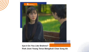 Spoiler Episode 8 Do You Like Brahms Park Joon Young Terus Mengikuti Chae Song Ah