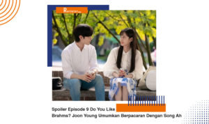 Spoiler Episode 9 Do You Like Brahms Joon Young Umumkan Berpacaran Dengan Song Ah