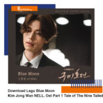 Download Lagu Blue Moon Kim Jong Hwan NELL, Ost Part 1 Tale of The Nine Tailed