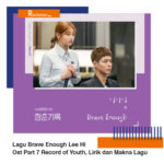 Download Lagu Brave Enough Lee Hi Ost Part 7 Record of Youth, Lirik dan Makna Lagu