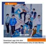 Download Lagu Ohh Ahh CRAVITY, Rilis MV Performance Untu B-Side Mereka