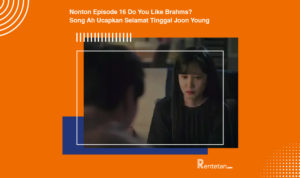 Nonton Episode 16 Do You Like Brahms Song Ah Ucapkan Selamat Tinggal Joon Young