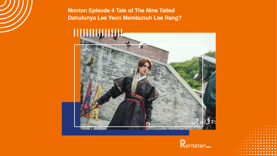 Nonton Episode 4 Tale of The Nine Tailed, Dahulunya Lee ...