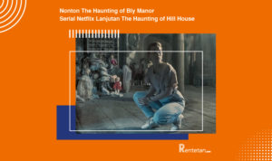 Nonton The Haunting of Bly Manor, Serial Netflix Lanjutan The Haunting of Hill House