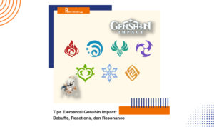 Tips Elemental Genshin Impact Debuffs, Reactions, dan Resonance