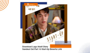 Download Lagu Adult Diary Sandeul Ost Part 10 Start Up Beserta Lirik