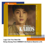 Download Lagu Can You Hear Me Kang Seung Yoon WINNER Ost Kairos Beserta Lirik