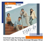 Download Lagu Running Gaho Ost Part 5 Start Up, Tentang Semangat Mengejar Mimpi