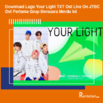 Download Lagu Your Light TXT Ost Live On JTBC, Ost Pertama Grup Bersuara Merdu Ini