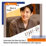 Download Ost Start Up Part 7, Where Is My Dream 10 CM Beserta Lirik Lagunya