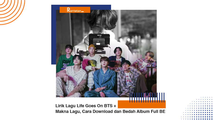 Lirik Lagu Life Goes On BTS + Makna Lagu, Cara Download dan Bedah Album Full BE