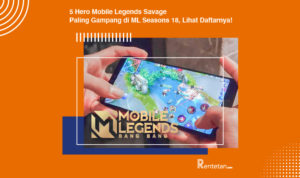 5 Hero Mobile Legends Savage Paling Gampang di ML Seasons 18, Lihat Daftarnya!