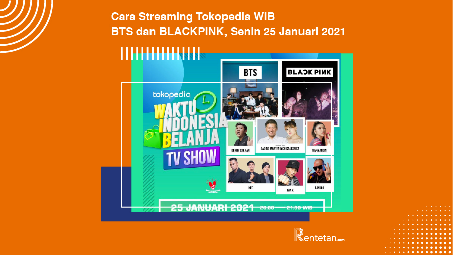 Cara Streaming TokopediaWIB BTS dan BLACKPINK, Senin 25 Januari 2021