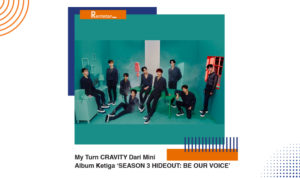 Download Lagu My Turn CRAVITY Dari Mini Album Ketiga 'SEASON 3 HIDEOUT BE OUR VOICE'