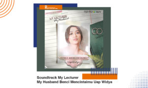 Download Soundtrack My Lecturer My Husband Benci Mencintaimu Uap Widya