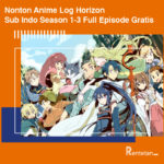 Nonton Anime Log Horizon Sub Indo Season 1-3 Full Episode Gratis