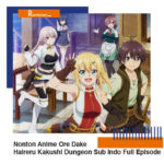 Nonton Anime Ore Dake Haireru Kakushi Dungeon Sub Indo Full Episode