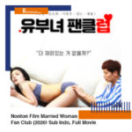 Nonton Film Married Woman Fan Club (2020) Sub Indo, Full Movie