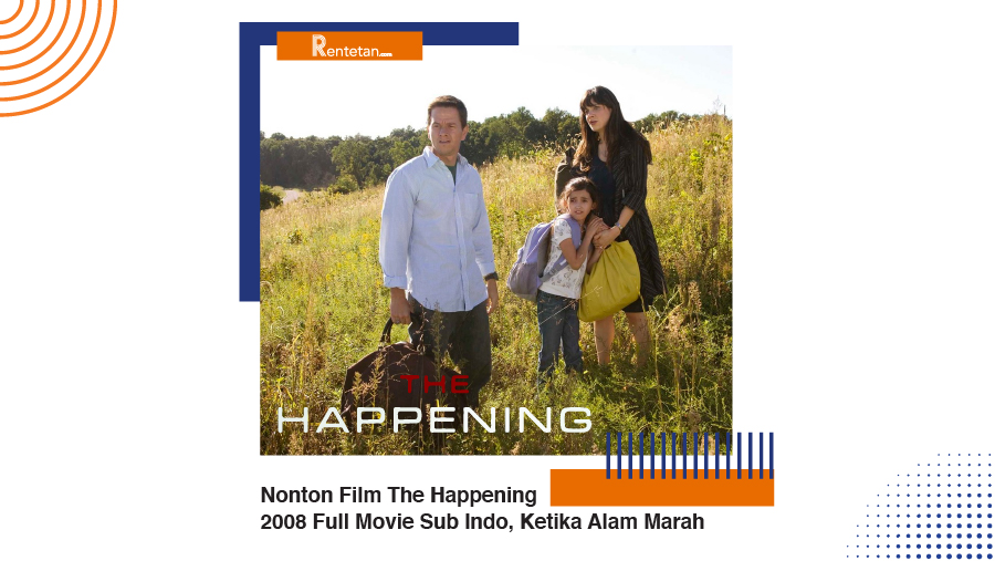 Nonton Film The Happening 2008 Full Movie Sub Indo, Ketika Alam Marah