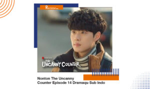 Nonton The Uncanny Counter Episode 14 Dramaqu Sub Indo