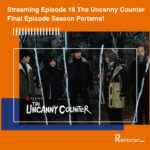 Streaming Episode 16 The Uncanny Counter, Final Episode Season Pertama!
