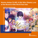 Nonton Anime YU-NO A Girl Who Chants Love at the Bound of this World Sub Indo