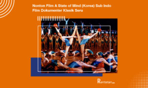 Nonton Film A State of Mind (Korea) Sub Indo, Film Dokumenter Klasik Seru