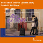 Nonton Film After We Collided (2020) Sub Indo, Full Movie