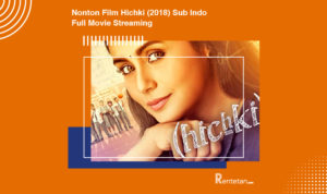 Nonton Film Hichki (2018) Sub Indo, Full Movie Streaming