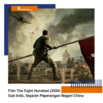 Nonton Film The Eight Hundred (2020) Sub Indo, Sejarah Peperangan Negeri China