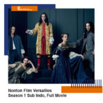 Nonton Film Versailles Season 1 Sub Indo, Full Movie