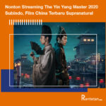 Nonton Streaming The Yin Yang Master 2020 Subindo, Film China Terbaru Supranatural