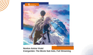 Nonton Anime Violet Evergarden The Movie Sub Indo, Full Streaming
