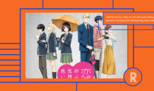 Anime Koi to Yobu ni wa Kimochi Warui, Nonton Full Episode Streaming Sub Indo